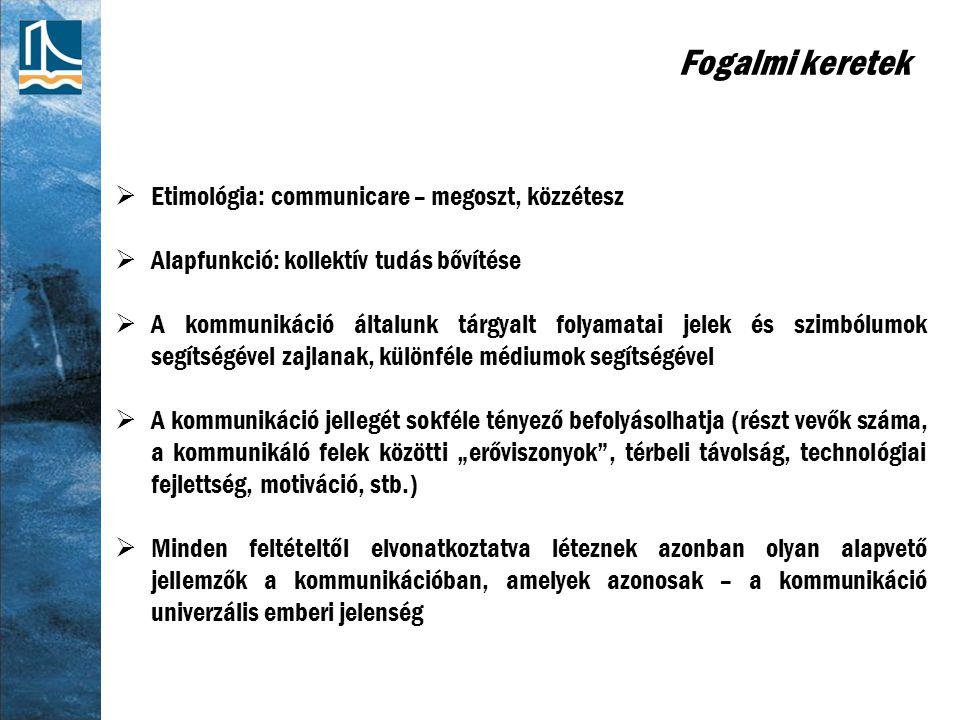 """Fogalmi keretek  Etimológia: communicare – megoszt, közzétesz  Alapfunkció: kollektív tudás bővítése  A kommunikáció általunk tárgyalt folyamatai jelek és szimbólumok segítségével zajlanak, különféle médiumok segítségével  A kommunikáció jellegét sokféle tényező befolyásolhatja (részt vevők száma, a kommunikáló felek közötti """"erőviszonyok , térbeli távolság, technológiai fejlettség, motiváció, stb.)  Minden feltételtől elvonatkoztatva léteznek azonban olyan alapvető jellemzők a kommunikációban, amelyek azonosak – a kommunikáció univerzális emberi jelenség"""