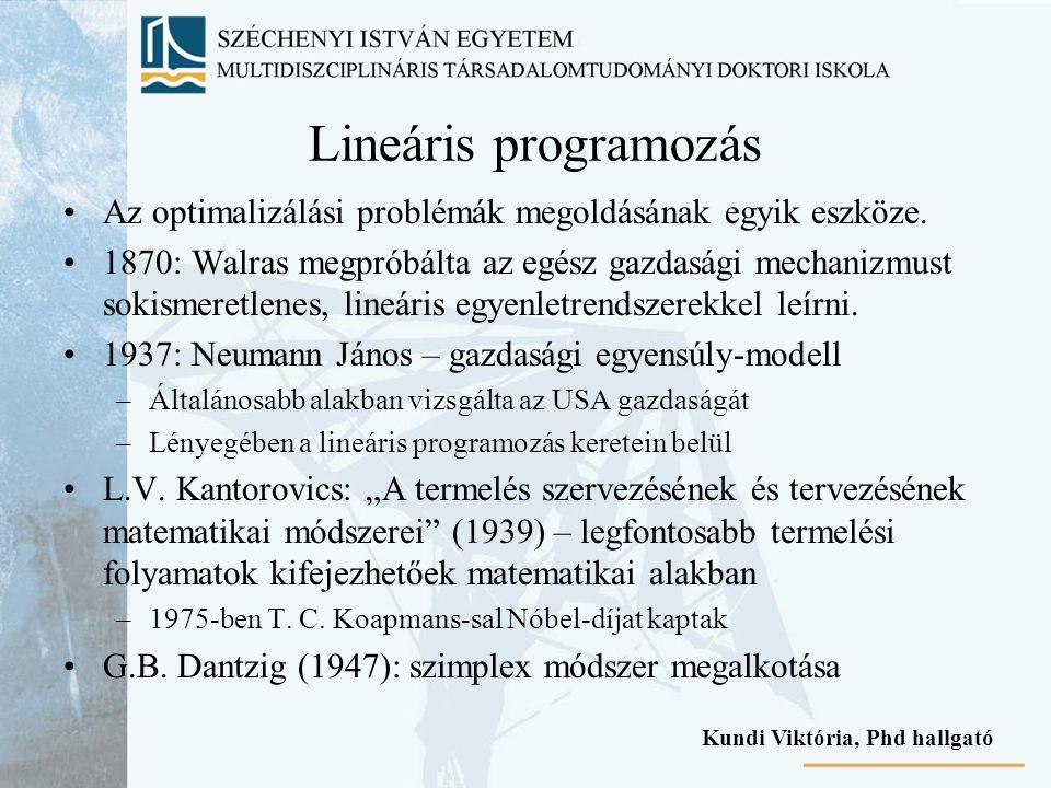 Lineáris programozás Az optimalizálási problémák megoldásának egyik eszköze. 1870: Walras megpróbálta az egész gazdasági mechanizmust sokismeretlenes,