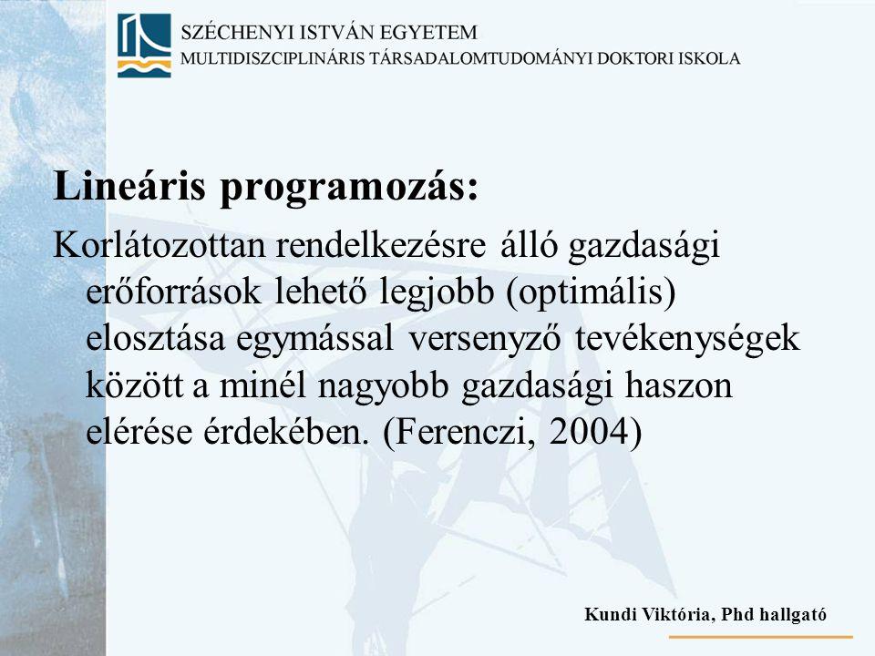 Lineáris programozás: Korlátozottan rendelkezésre álló gazdasági erőforrások lehető legjobb (optimális) elosztása egymással versenyző tevékenységek kö