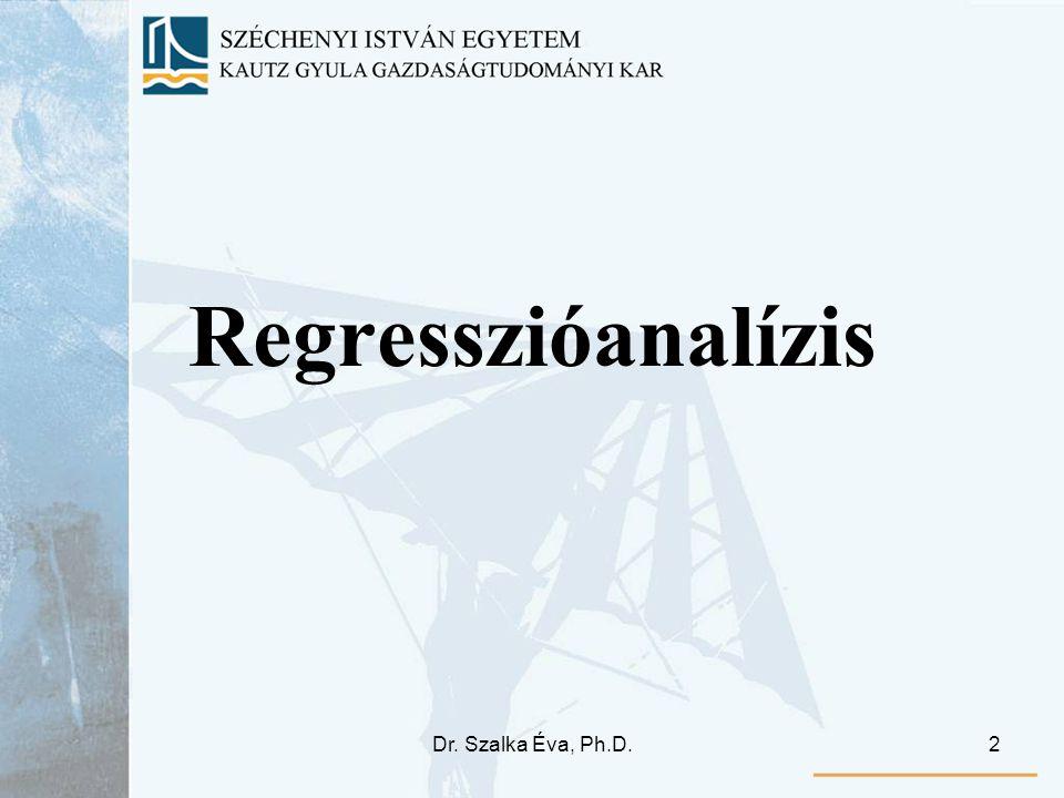 Dr. Szalka Éva, Ph.D.2 Regresszióanalízis