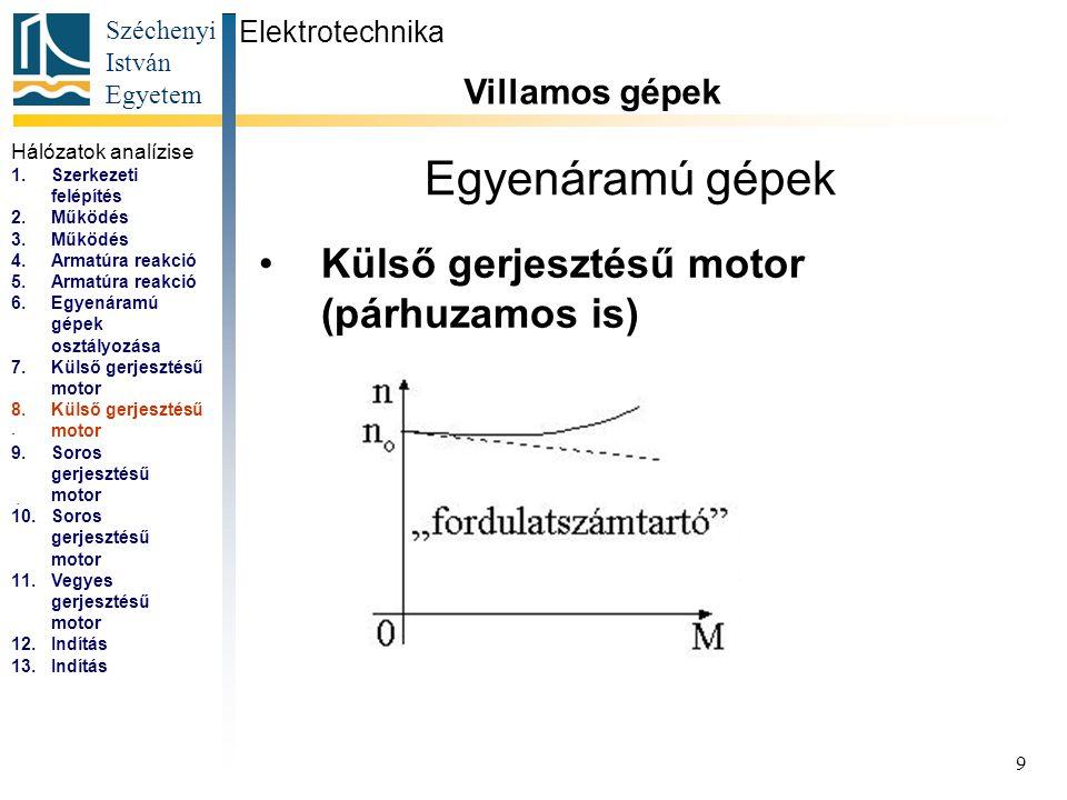 Széchenyi István Egyetem 10 Egyenáramú gépek Soros gerjesztésű motor Elektrotechnika Villamos gépek...