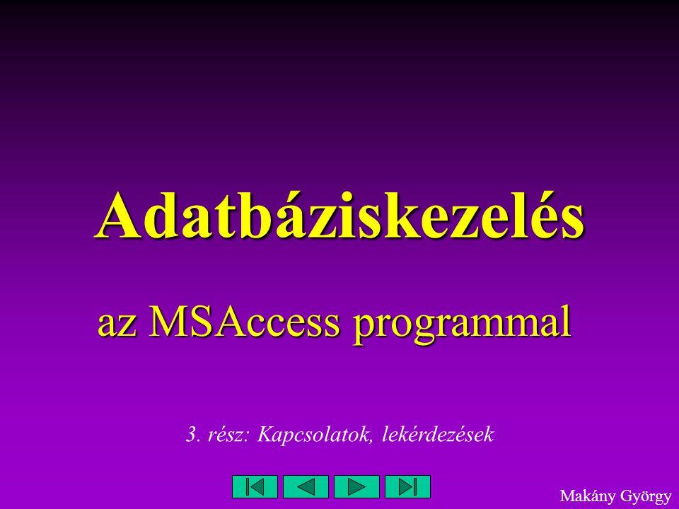 Adatbáziskezelés az ACCESS programmal 11 Lekérdezések létrehozása (választó lekérdezés) Az eredményt az adattábla nézetben láthatjuk.