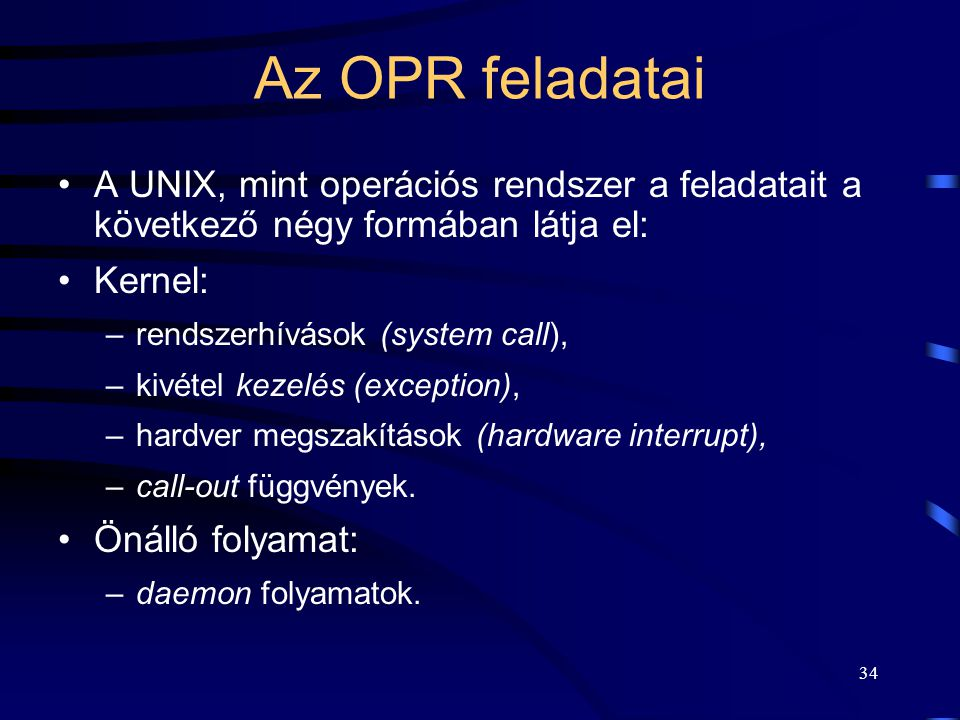 33 A UNIX OPR feladatainak a megvalósítása