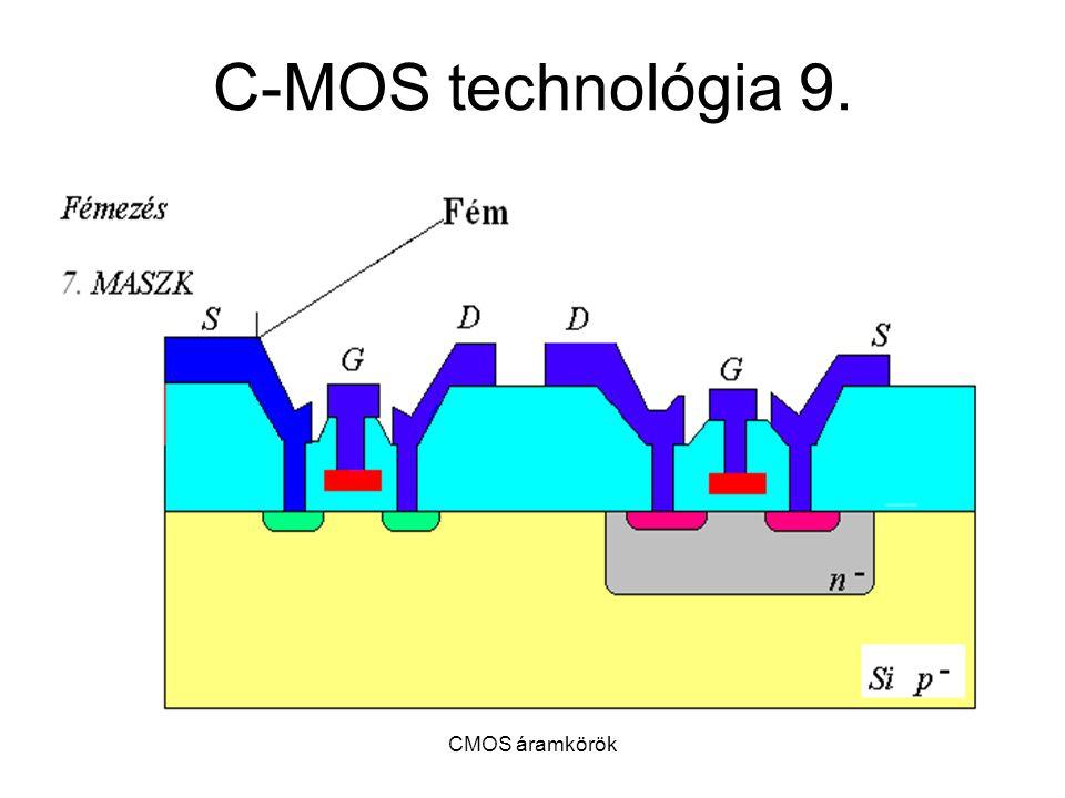 CMOS áramkörök C-MOS technológia 9.