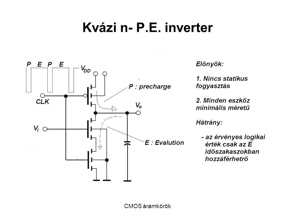 CMOS áramkörök Kvázi n- P.E. inverter