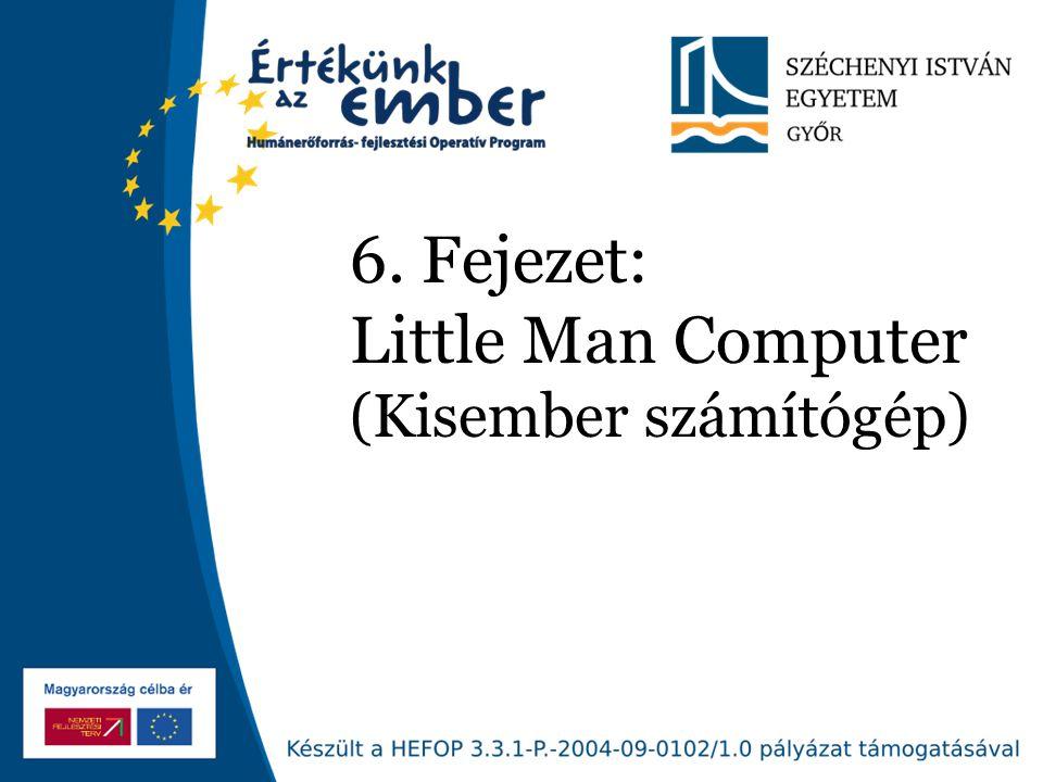 Széchenyi István Egyetem 5 Little Man Computer (LMC)