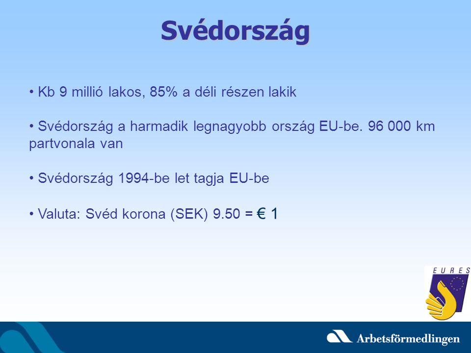 Kb 9 millió lakos, 85% a déli részen lakik Svédország a harmadik legnagyobb ország EU-be. 96 000 km partvonala van Svédország 1994-be let tagja EU-be