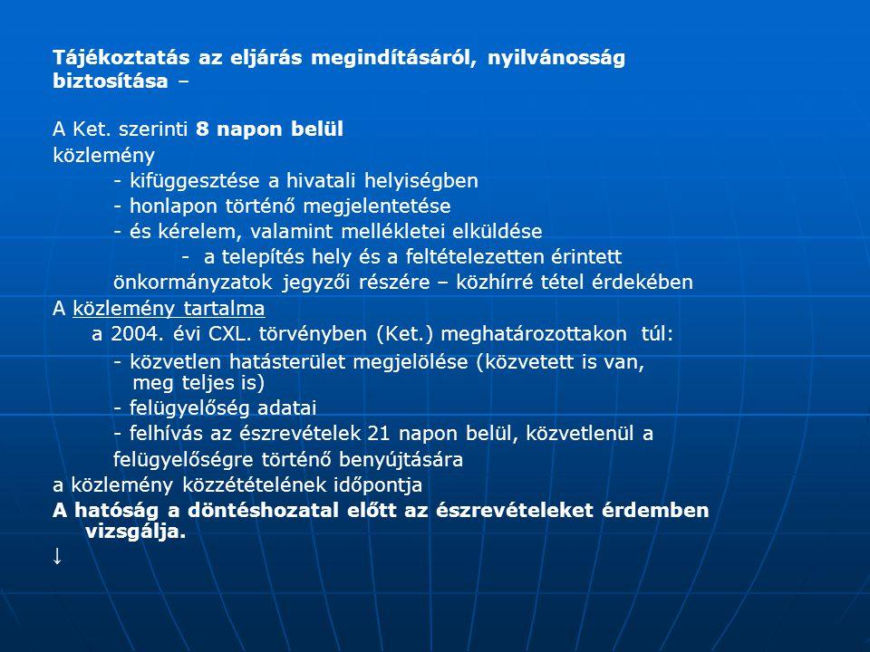 Tájékoztatás az eljárás megindításáról, nyilvánosság biztosítása – A Ket. szerinti 8 napon belül közlemény - kifüggesztése a hivatali helyiségben - ho