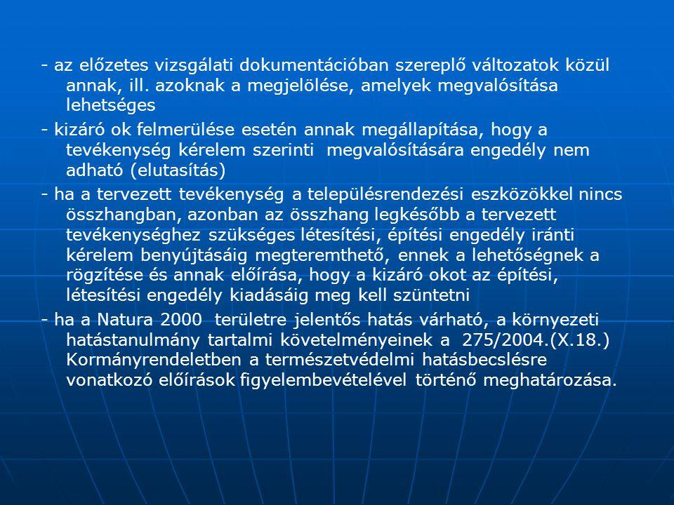 - az előzetes vizsgálati dokumentációban szereplő változatok közül annak, ill. azoknak a megjelölése, amelyek megvalósítása lehetséges - kizáró ok fel
