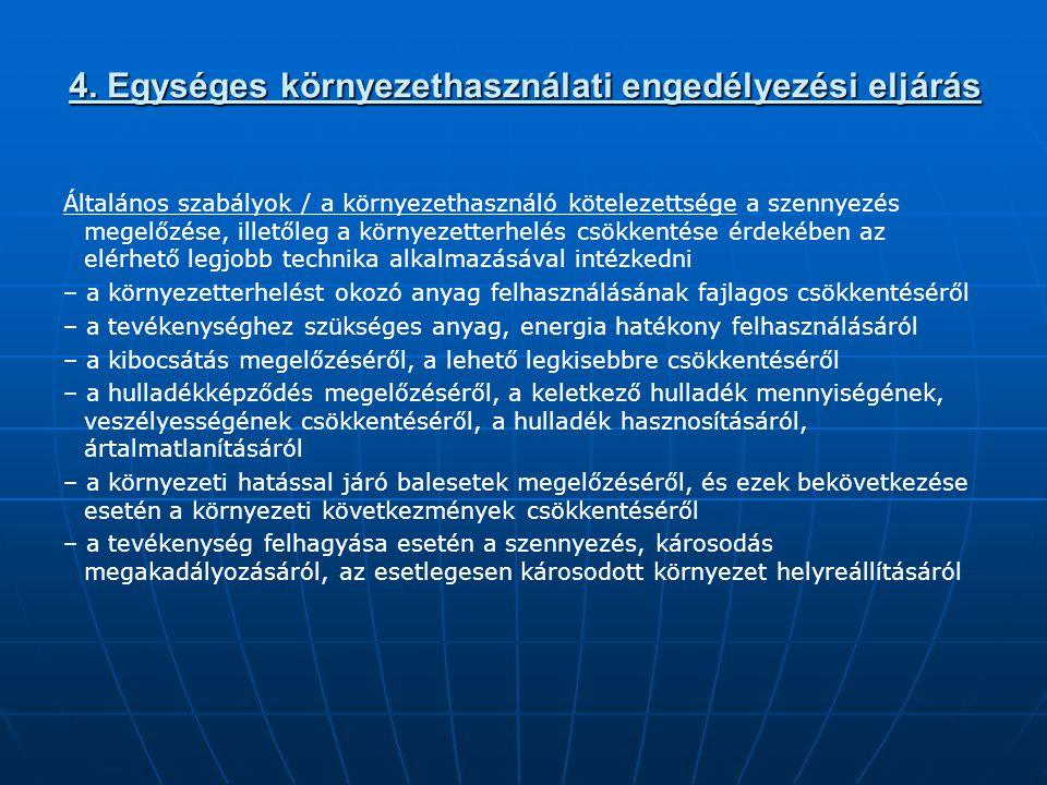 4. Egységes környezethasználati engedélyezési eljárás Általános szabályok / a környezethasználó kötelezettsége a szennyezés megelőzése, illetőleg a kö