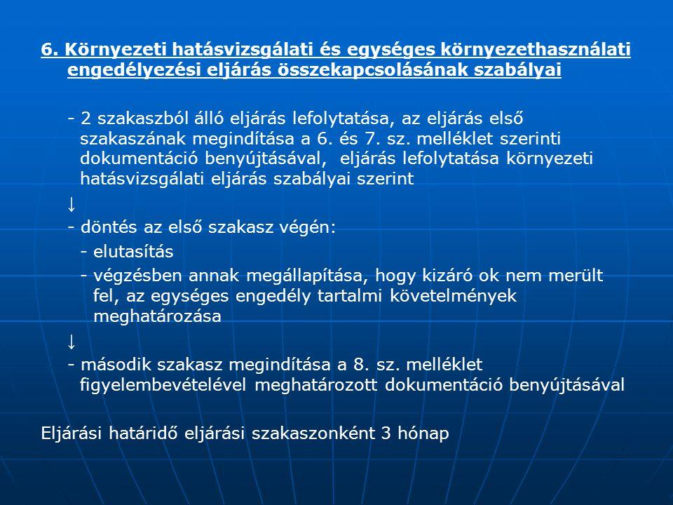 6. Környezeti hatásvizsgálati és egységes környezethasználati engedélyezési eljárás összekapcsolásának szabályai - 2 szakaszból álló eljárás lefolytat