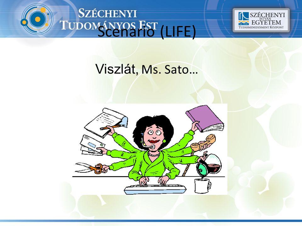 Scenario (LIFE) Viszlát, Ms. Sato…