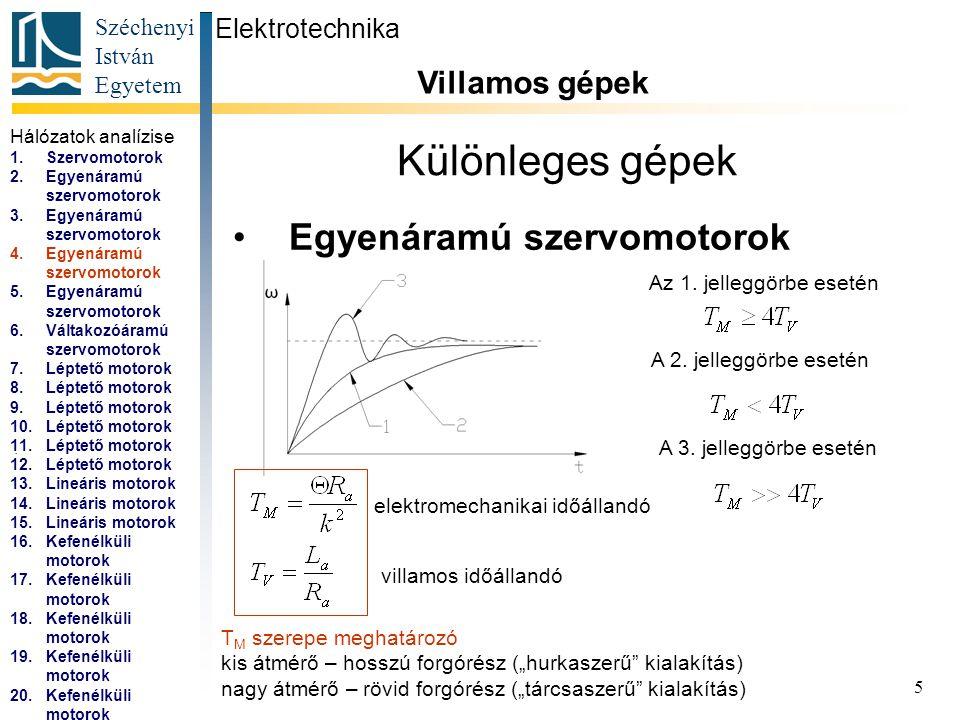 Széchenyi István Egyetem 6 Különleges gépek Egyenáramú szervomotorok Elektrotechnika Villamos gépek...