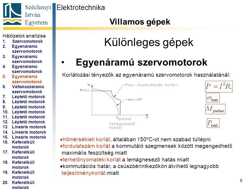 Széchenyi István Egyetem 7 Különleges gépek Váltakozóáramú szervomotorok Elektrotechnika Villamos gépek...