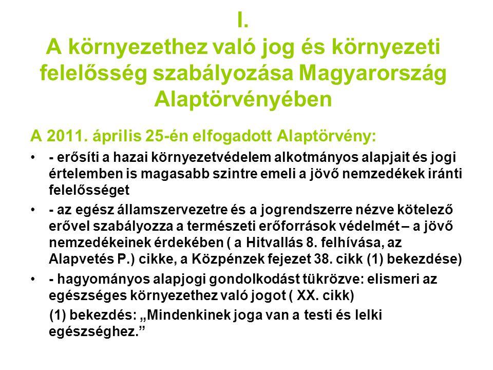 """(2) bekezdés: """"Az (1) bekezdés szerinti jog érvényesülését Magyarország a genetikailag módosított élőlényektől mentes mezőgazdasággal, az egészséges élelmiszerekhez és az ivóvízhez való hozzáférés biztosításával, a munkavédelem és az egészségügyi ellátás megszervezésével, a sportolás és a rendszeres testedzés támogatásával, valamint a környezet védelmének biztosításával segíti elő. - mindenki számára, állampolgárságra tekintet nélkül, biztosítja az egészséges környezethez való jogot (XXI."""