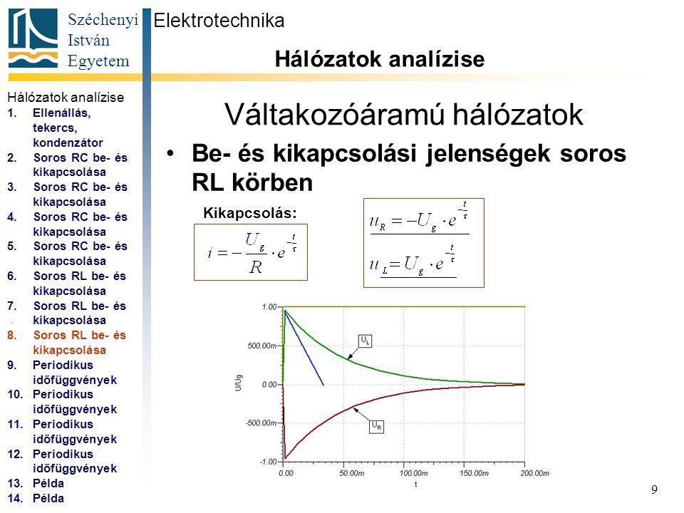 Széchenyi István Egyetem 10 Váltakozóáramú hálózatok Periodikus időfüggvények matematikai jellemzése Elektrotechnika Hálózatok analízise...