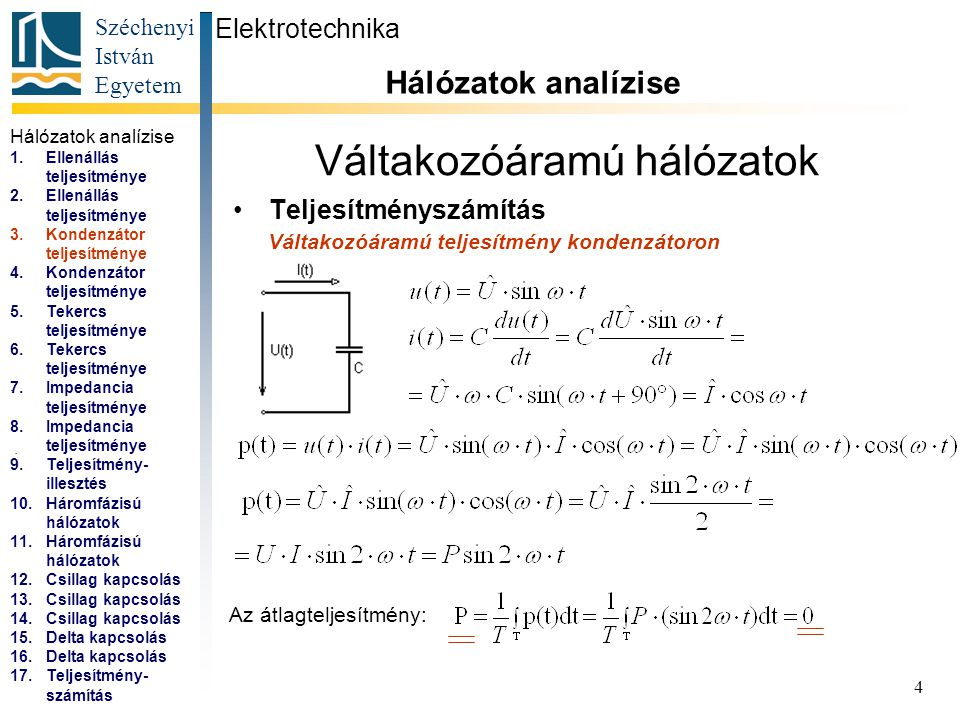 Széchenyi István Egyetem 4 Váltakozóáramú hálózatok Teljesítményszámítás Elektrotechnika Hálózatok analízise... Váltakozóáramú teljesítmény kondenzáto