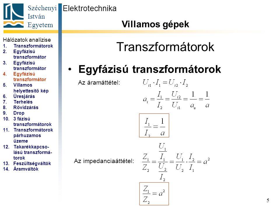 Széchenyi István Egyetem 5 Transzformátorok Egyfázisú transzformátorok Elektrotechnika Villamos gépek...