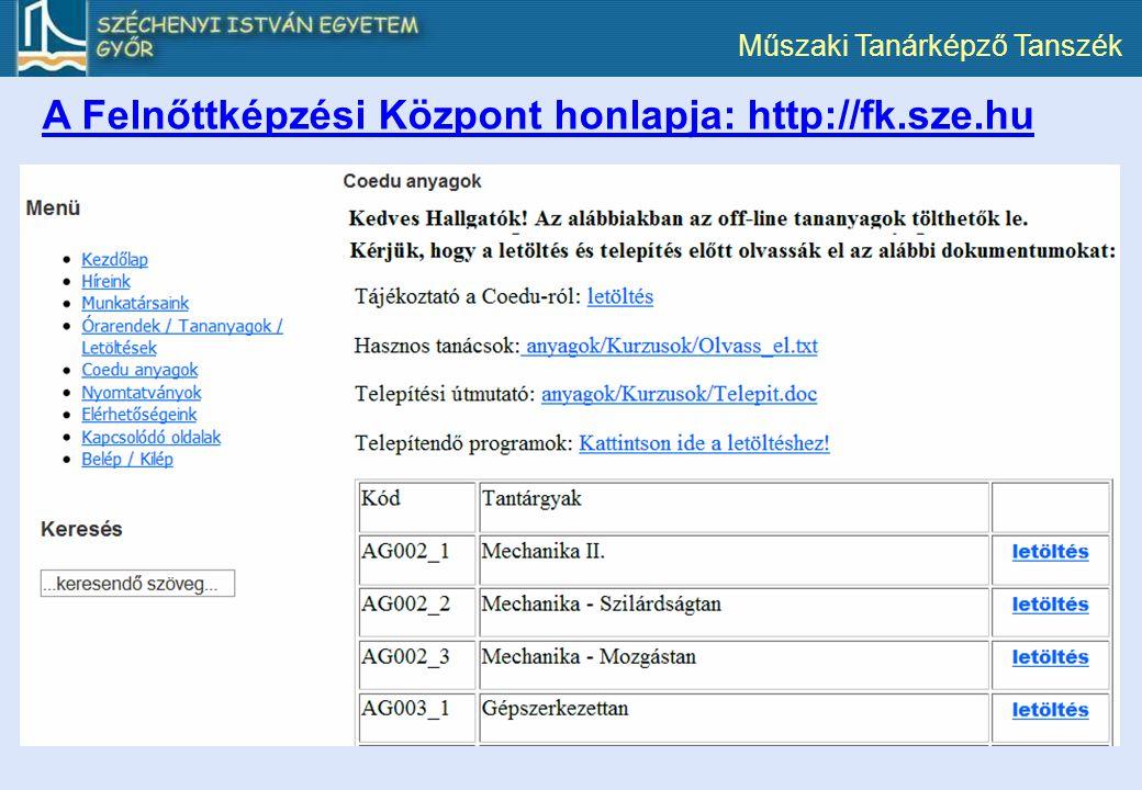 Műszaki Tanárképző Tanszék A Felnőttképzési Központ honlapja: http://fk.sze.hu