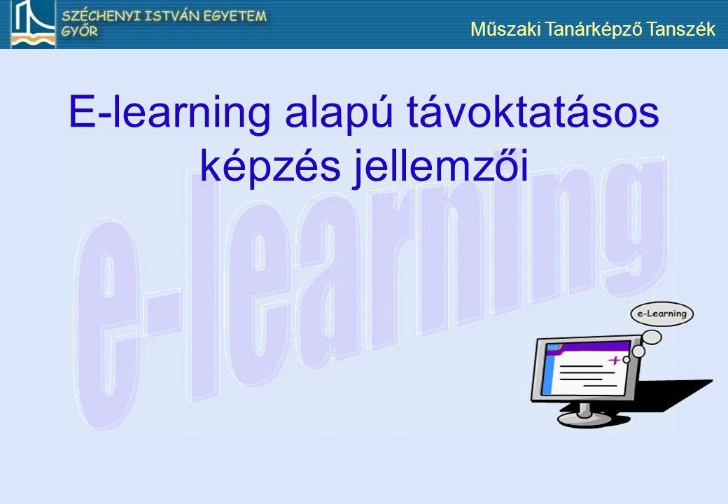Műszaki Tanárképző Tanszék E-learning alapú távoktatásos képzés jellemzői
