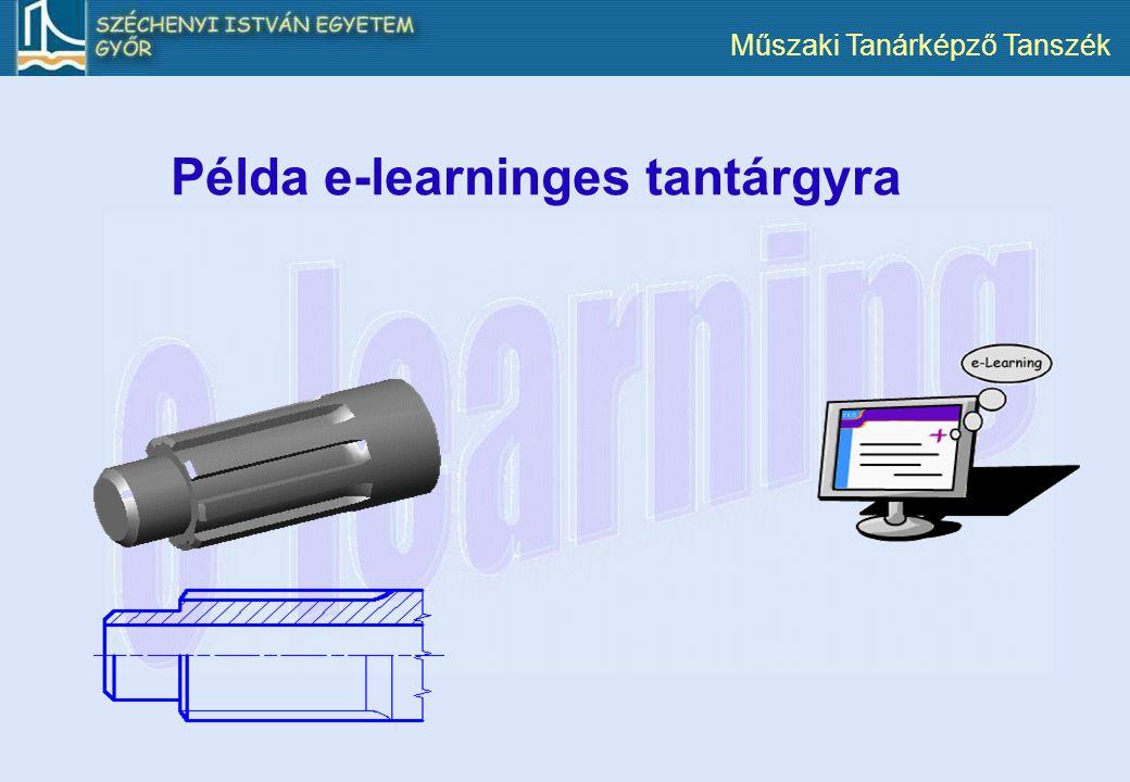 Műszaki Tanárképző Tanszék Példa e-learninges tantárgyra