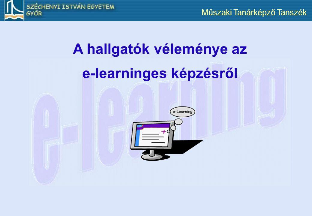 Műszaki Tanárképző Tanszék A hallgatók véleménye az e-learninges képzésről