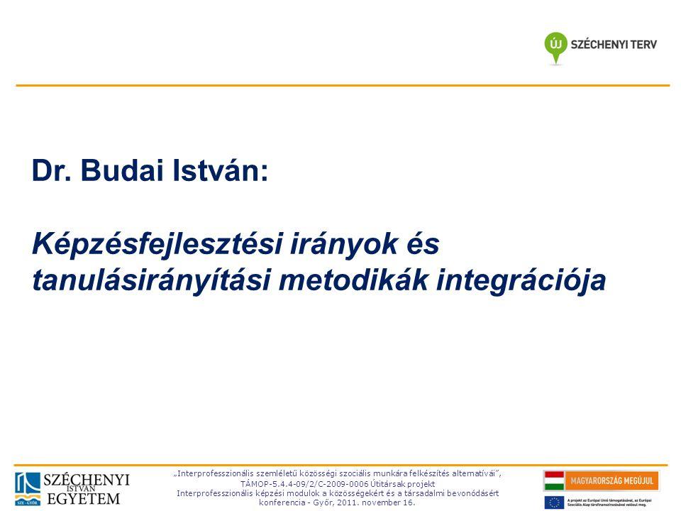"""TÁMOP-5.4.4-09/2-C- 2009-0006 """"Interprofesszionális szemléletű közösségi szociális munkára felkészítés alternatívái , TÁMOP-5.4.4-09/2/C-2009-0006 Útitársak projekt Interprofesszionális képzési modulok a közösségekért és a társadalmi bevonódásért konferencia - Győr, 2011."""