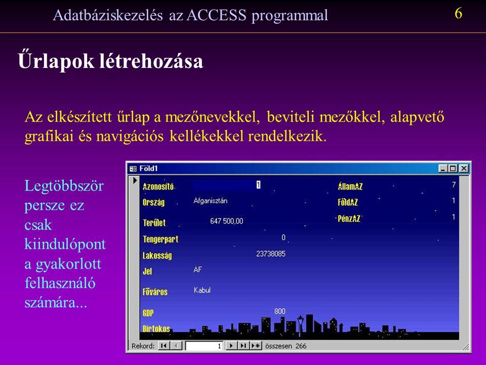 Adatbáziskezelés az ACCESS programmal 6 Űrlapok létrehozása Az elkészített űrlap a mezőnevekkel, beviteli mezőkkel, alapvető grafikai és navigációs ke