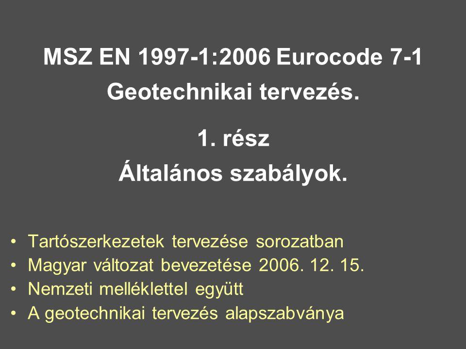 MSZ EN 1997-1:2006 Eurocode 7-1 Geotechnikai tervezés.