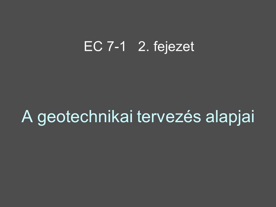 A geotechnikai tervezés alapjai EC 7-1 2. fejezet