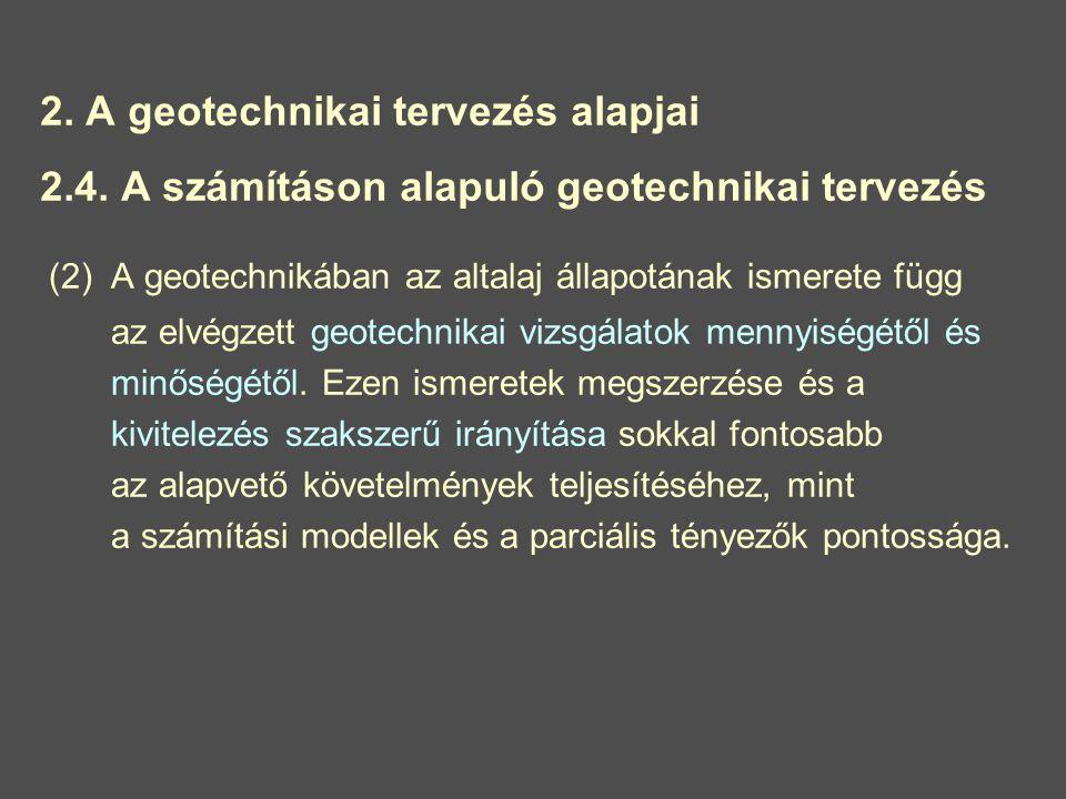 2.A geotechnikai tervezés alapjai 2.4.