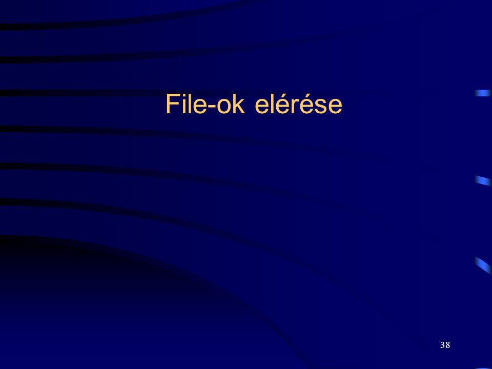 38 File-ok elérése