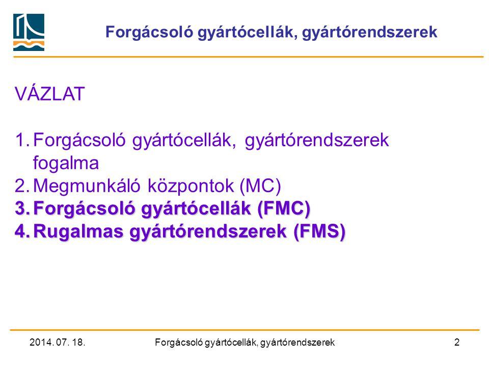 SZÉCHENYI ISTVÁN EGYETEM GYŐR Forgácsoló gyártócellák, gyártórendszerek 2. Gyártócellák (NGB_AJ018_1)