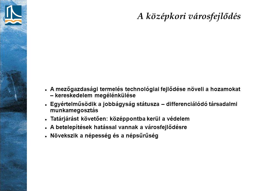 A polgári korszak funkcionális várostípusai Agrárvárosok: a foglalkozási szerkezet alapján meghatározható.