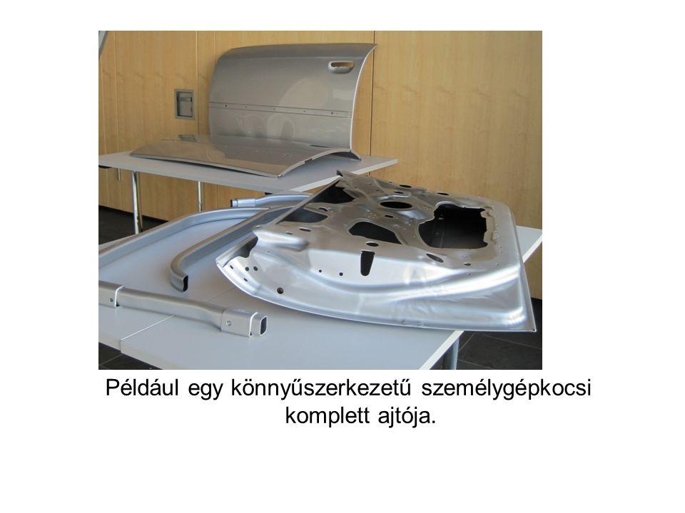 Például egy könnyűszerkezetű személygépkocsi komplett ajtója.
