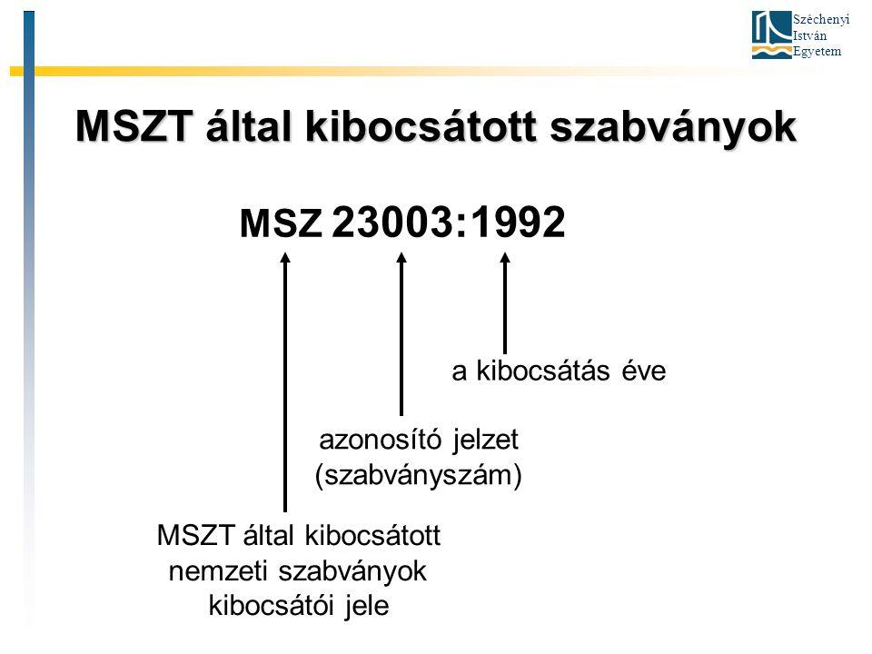 Széchenyi István Egyetem MSZT által kibocsátott szabványok MSZ 23003:1992 MSZT által kibocsátott nemzeti szabványok kibocsátói jele azonosító jelzet (