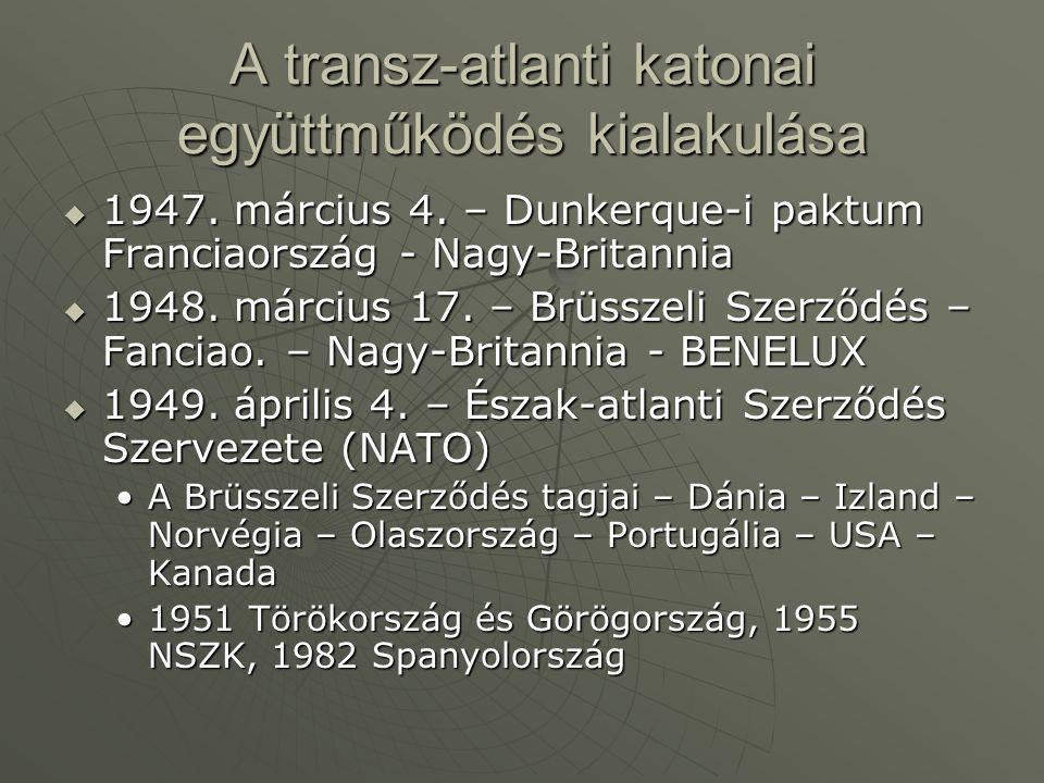 A transz-atlanti katonai együttműködés kialakulása  1947.
