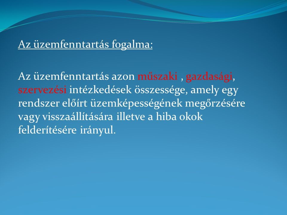 I.Fenntartás szükségszerinti javítással (tűzoltó módszer), II.