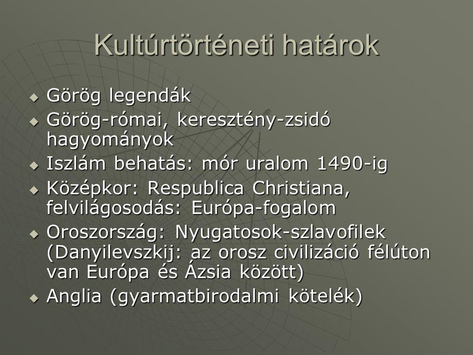 Kultúrtörténeti határok  Görög legendák  Görög-római, keresztény-zsidó hagyományok  Iszlám behatás: mór uralom 1490-ig  Középkor: Respublica Chris