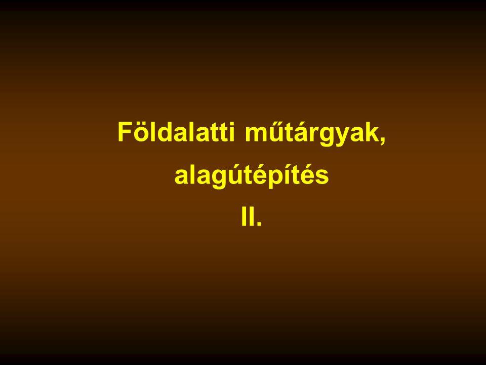 Földalatti műtárgyak, alagútépítés II.