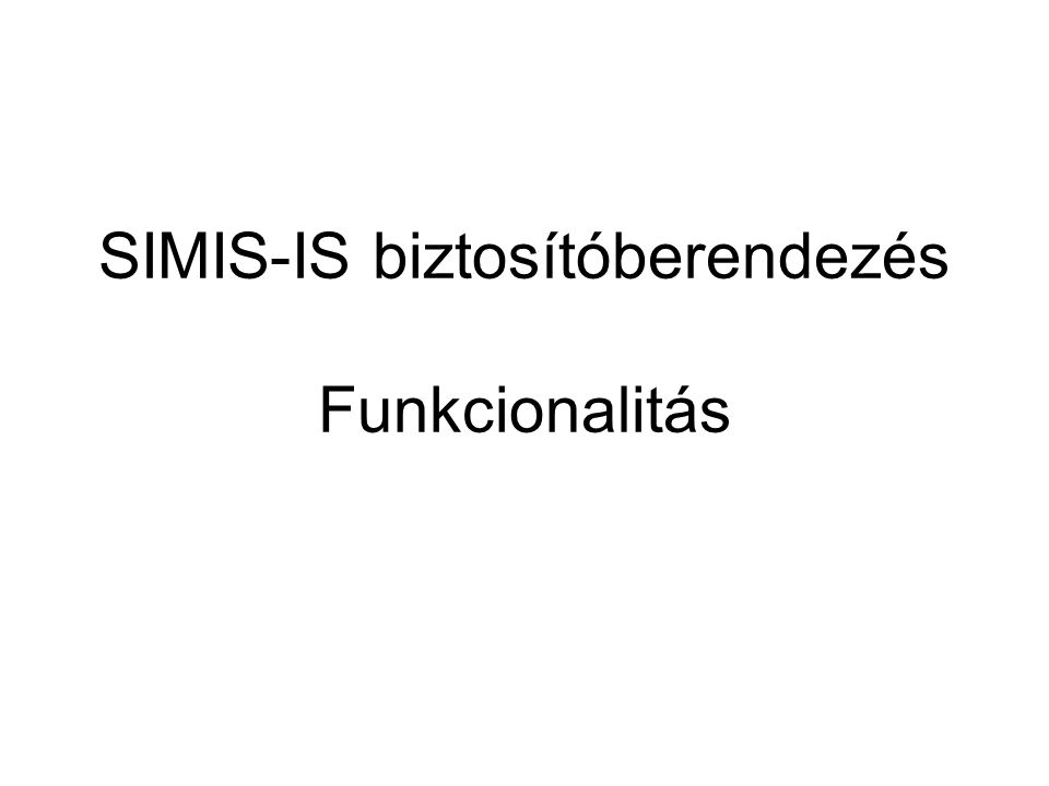 SIMIS-IS biztosítóberendezés Funkcionalitás