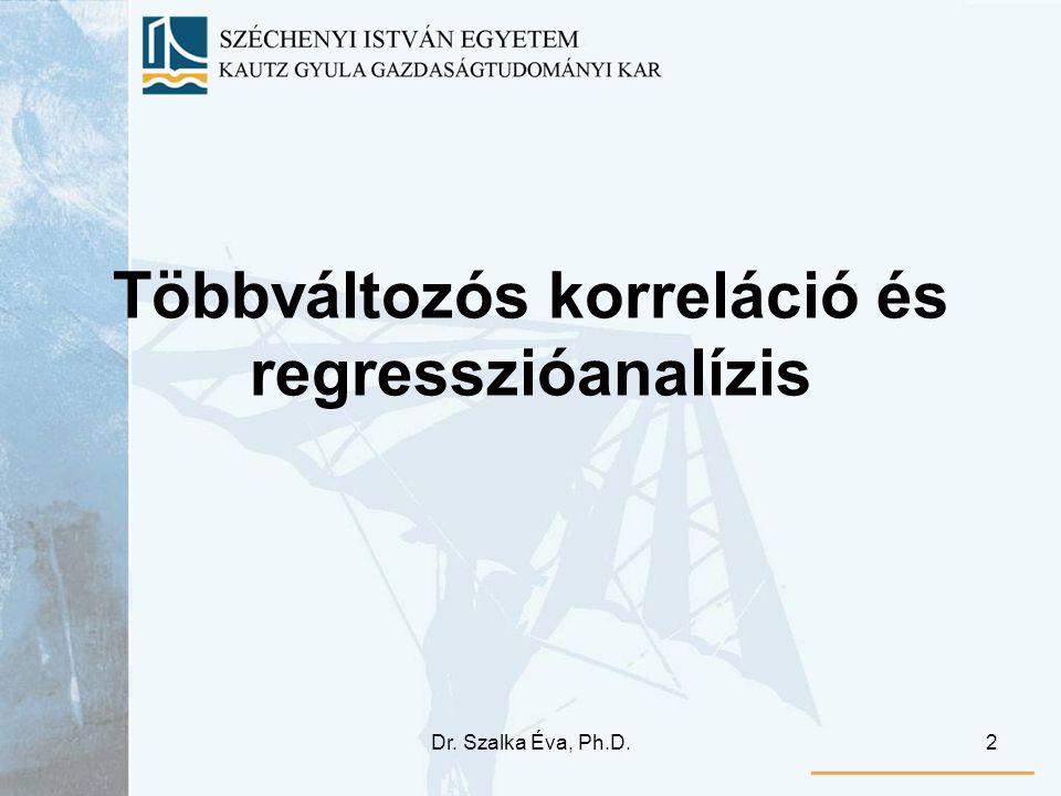 Dr. Szalka Éva, Ph.D.2 Többváltozós korreláció és regresszióanalízis