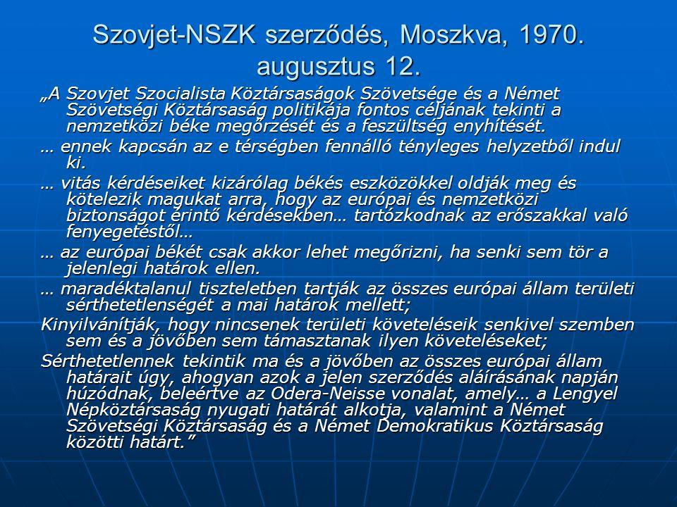 """Szovjet-NSZK szerződés, Moszkva, 1970. augusztus 12. """"A Szovjet Szocialista Köztársaságok Szövetsége és a Német Szövetségi Köztársaság politikája font"""