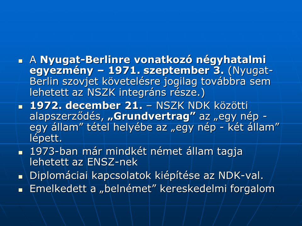A Nyugat-Berlinre vonatkozó négyhatalmi egyezmény – 1971. szeptember 3. (Nyugat- Berlin szovjet követelésre jogilag továbbra sem lehetett az NSZK inte