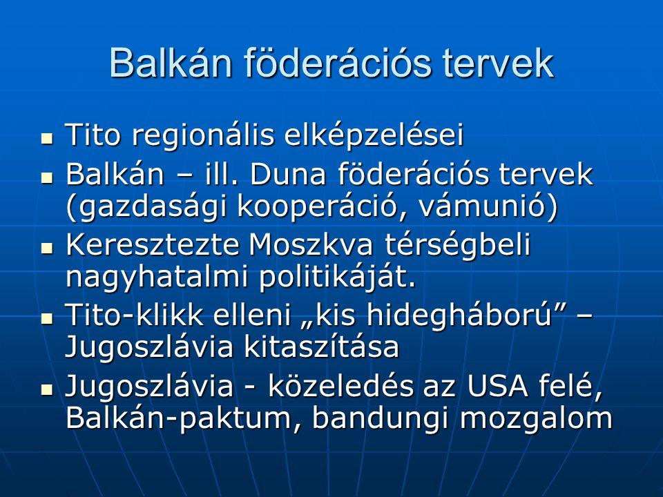 Balkán föderációs tervek Tito regionális elképzelései Tito regionális elképzelései Balkán – ill.