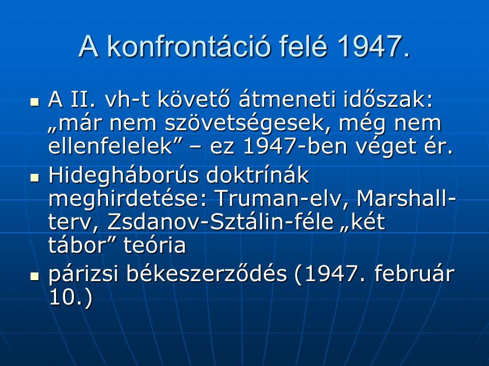 A konfrontáció felé 1947.A II.