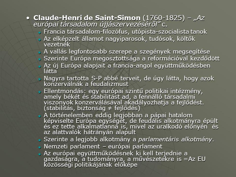 """Claude-Henri de Saint-Simon (1760-1825) – """"Az európai társadalom újjászervezéséről c.Claude-Henri de Saint-Simon (1760-1825) – """"Az európai társadalom újjászervezéséről c."""
