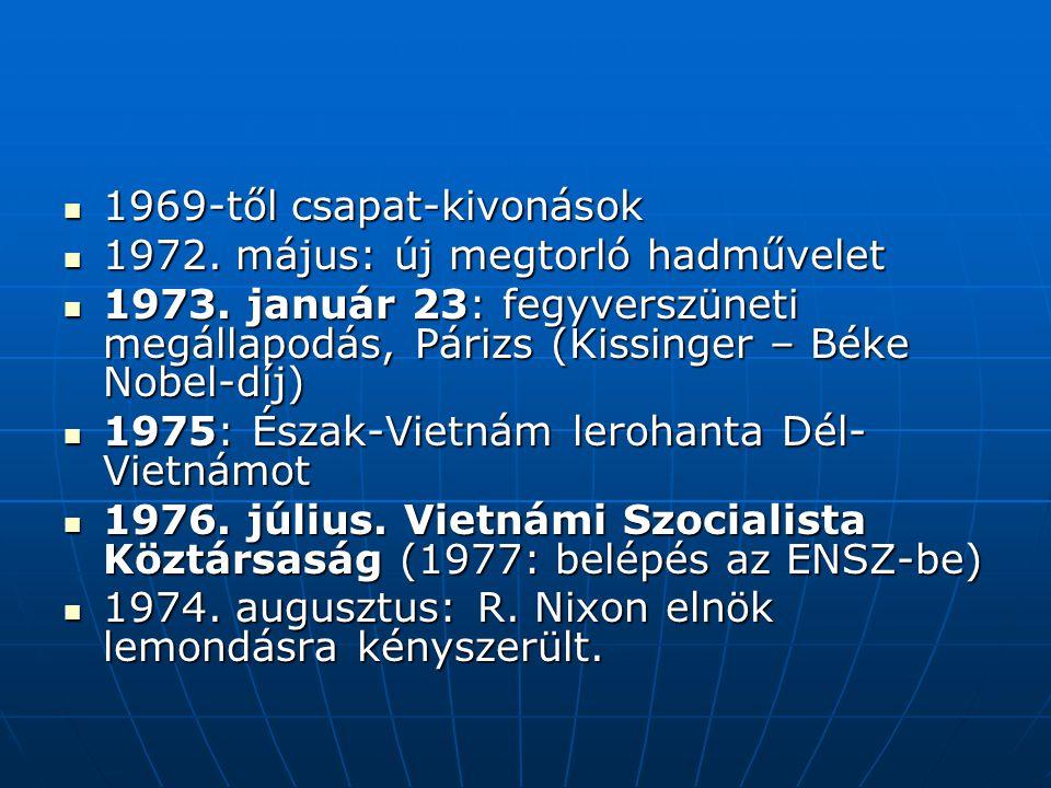 1969-től csapat-kivonások 1969-től csapat-kivonások 1972. május: új megtorló hadművelet 1972. május: új megtorló hadművelet 1973. január 23: fegyversz