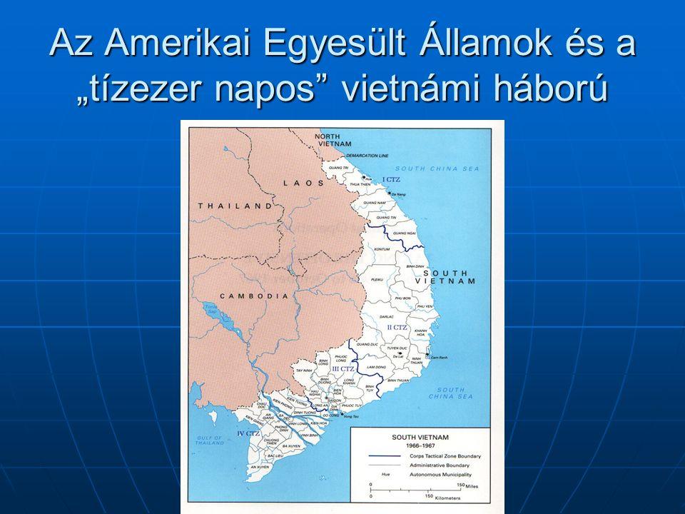 """Az Amerikai Egyesült Államok és a """"tízezer napos"""" vietnámi háború"""