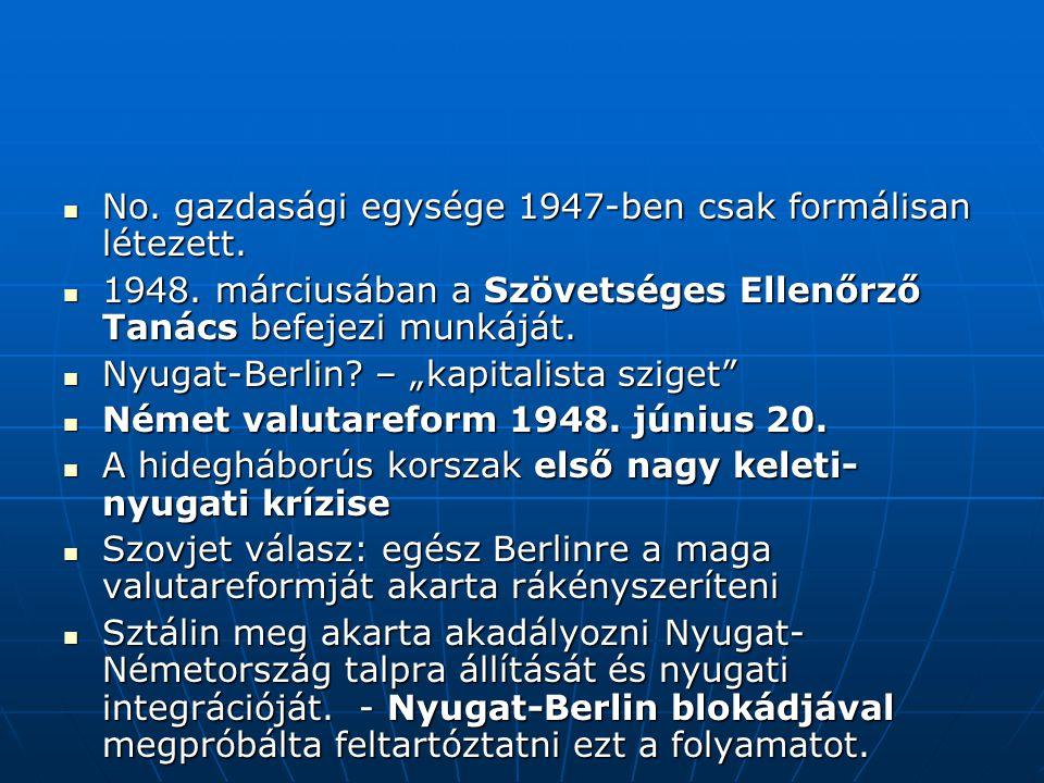 No. gazdasági egysége 1947-ben csak formálisan létezett. No. gazdasági egysége 1947-ben csak formálisan létezett. 1948. márciusában a Szövetséges Elle